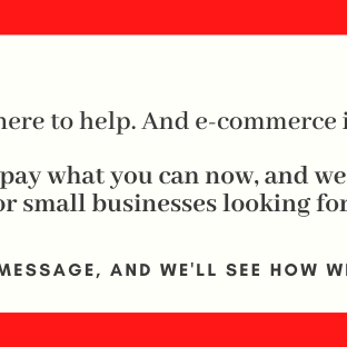 OVID 19- We're here to help. And e-commerce is the place to be. We are offering a 'pay what you can now, and we will sort out the rest later' for small businesses looking for help on Amazon